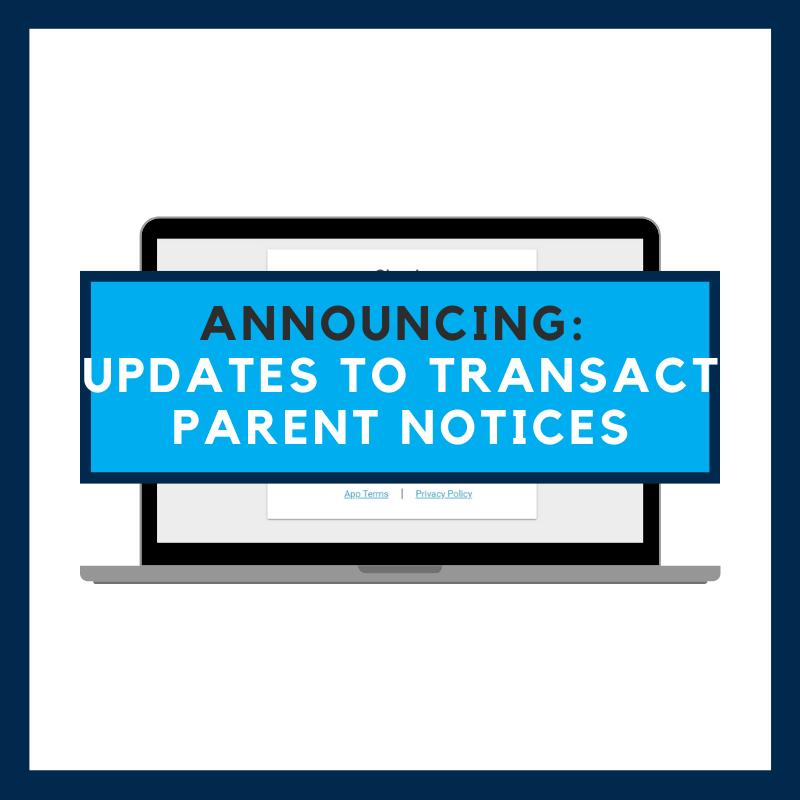 Blog: Announcing Updates to TransACT Parent Notices
