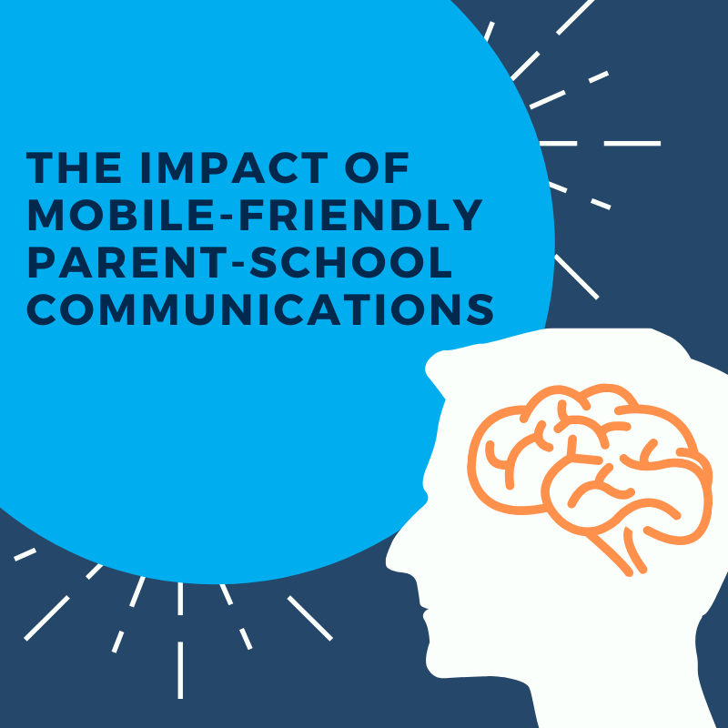 The Impact of Mobile-Friendly Parent-School Communications